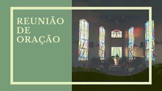 Reunião de Oração - Rev. Raphael Cavalcante