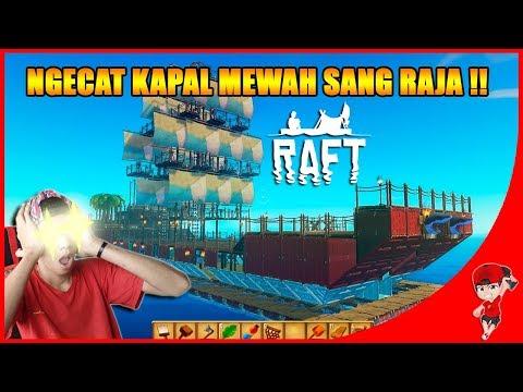 MENGECAT KAPAL PALING MEWAH SANG RAJA BAJAK LAUT !! - RAFT INDONESIA (3)
