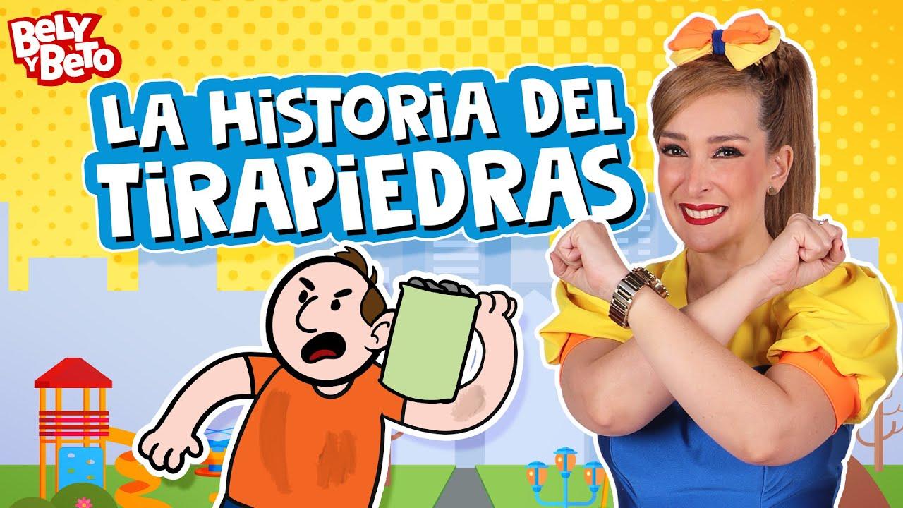 La Historia del Tirapiedras - Bely y Beto