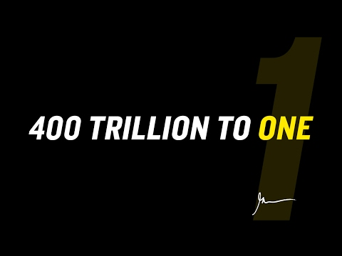 400,000,000,000,000 TO 1 : THE ODDS OF...