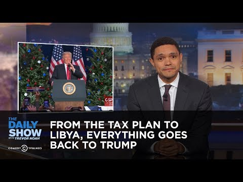 From the Tax Plan to Libya, Everything Goes Back to Trump: The Daily