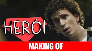 Vídeo - Making Of – Herói
