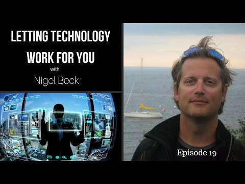 Letting Technology Work for you with Nigel Beck