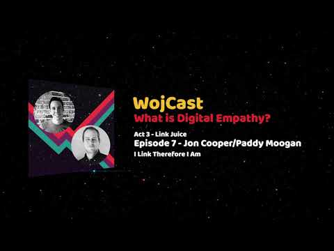 Jon Cooper/Paddy Moogan - I Link Therefore I Am (Link Juice) WojCast Episode 7