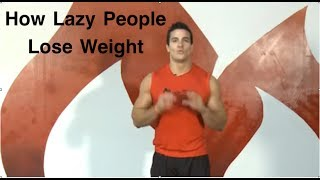 How Lazy People Lose Weight