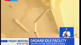UNHCR announces facilities in Dadaab lie idle