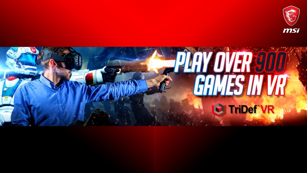 MSI Gaming desktop | MSI VR | TriDef Tutorials | Play game in iMax theater!