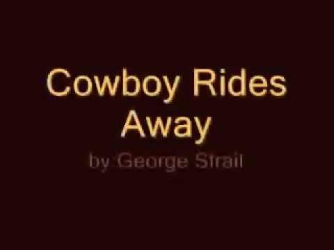 George Strait cowboy rides away lyrics