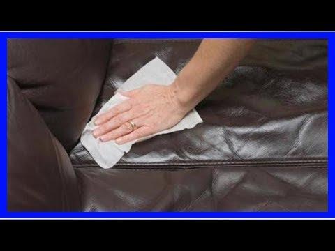 L'Astuce Pour Nettoyer Facilement Un Canapé En Cuir. - YouTube
