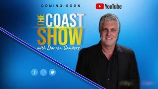The Coast Show with Darren Sanders Coming Soon