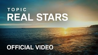 Topic - Real Stars Feat. Marco Minella