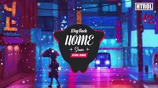 Way Back Home Htrol Remix Nhạc Gây Nghiện 2019