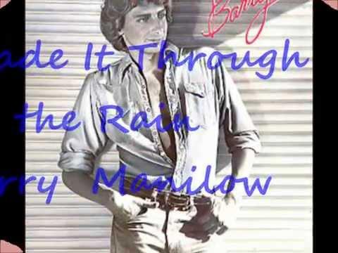 I Made It Through The Rain in lyrics - Barry Manilow