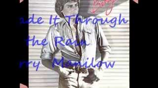 I Made It Through The Rain in lyrics - Barry Manilow