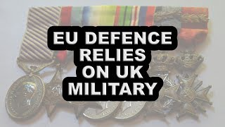 EU Defence is Dependent on the UK