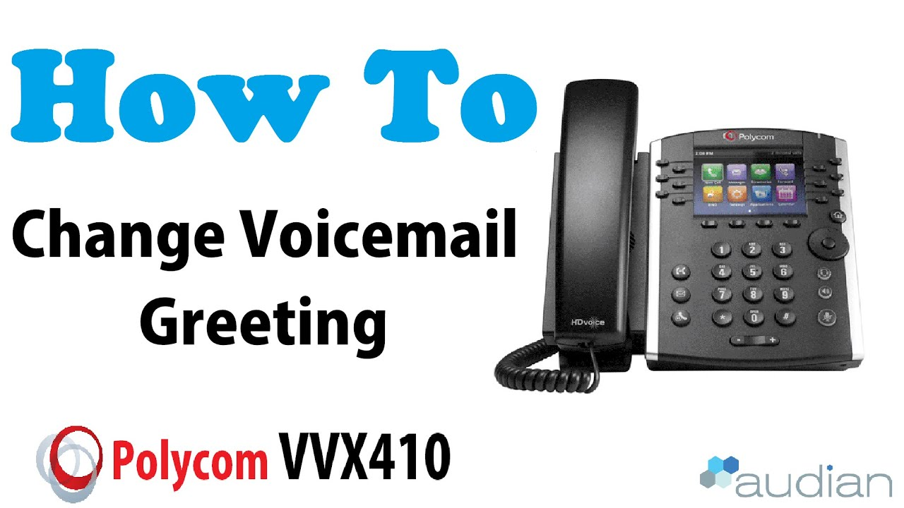 How To Change Voicemail Greeting Vvx410 Youtube