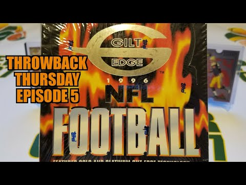 1996 Topps Gilt Edge Football Hobby Box. Throwback Thursday Episode 5
