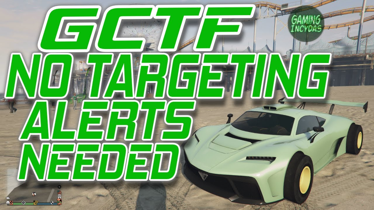 GCTF NO TARGETING ALERT NEEDED -- PS4 -- XBOX1 -- Gaming InCydas