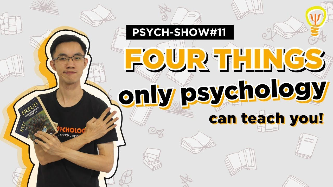 [Psych-Show #11] – Four Things ONLY Psychology Can Teach You!