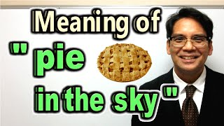 """Meaning of """"pie in the sky"""" [ ForB English Lesson ]"""