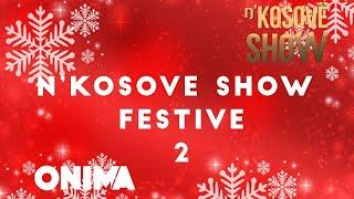 n'Kosove Show -Festive 2019 (Pjesa 2)