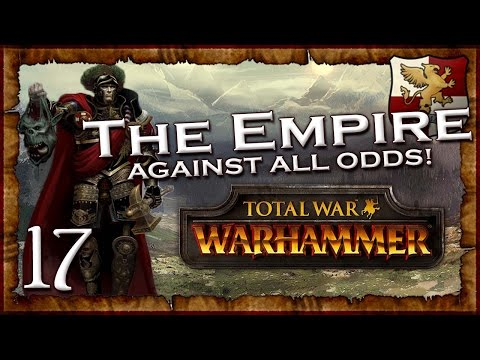 [17] AGAINST ALL ODDS! - Total War: Warhammer Empire Campaign Lore Series