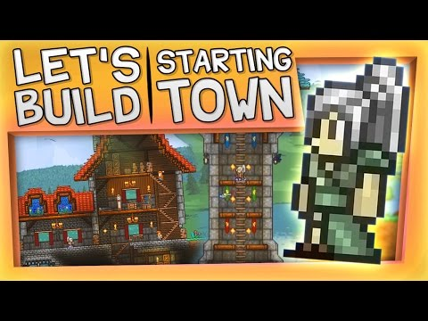Terraria - Let's Build a Starting Town!