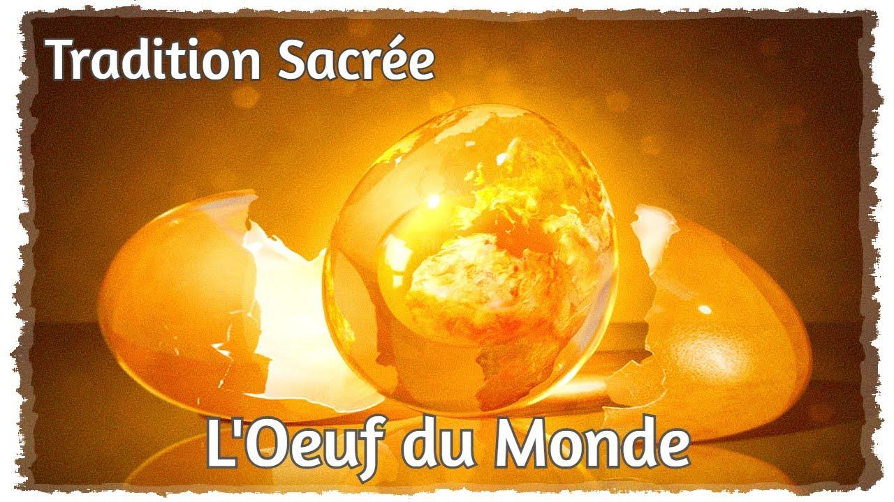 Tradition Sacrée : L'Oeuf du Monde