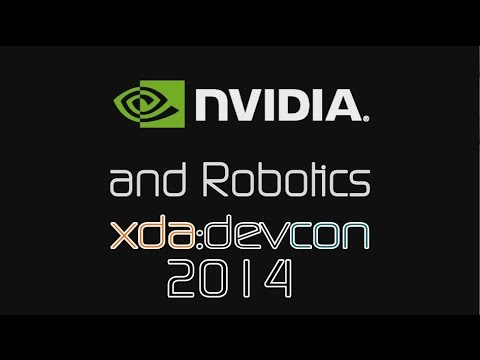 Nvidia and Robotics w/ the Jetson Tegra K1 Development Board from XDA:DevCon 2014