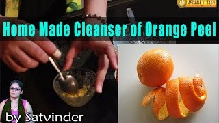 Home Made Cleanser of Orange Peel by Satvinder Kaur Thumbnail