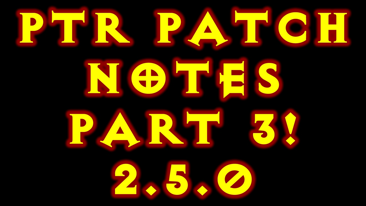 Diablo 3 PTR Patch Notes Part 3 2.5.0 - YouTube