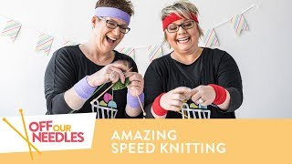 How to Knit Faster + SPEED KNITTING Challenge! | Off Our Needles S4E9
