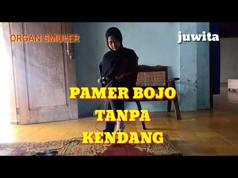 Pamer Bojo Cover Juwita Tanpa Kendang