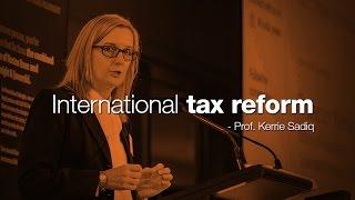International Tax Reform - Prof. Kerrie Sadiq
