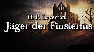 Jäger der Finsternis - H. P. Lovecraft (Grusel, Horror, Hörbuch) DEUTSCH