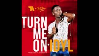 IDYL - Turn Me On | @IDYL_Music
