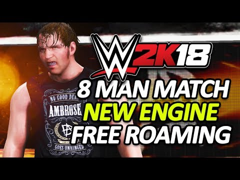 WWE 2K18 - 8 MAN MATCHES, FREE ROAMING, NEW ENGINE & MORE!!! (WWE 2K18 Exclusive News/Info)