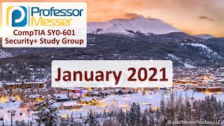 Professor Messer's SY0-601 Security+ Study Group - January 2021
