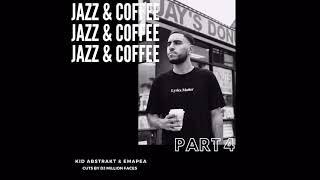 Jazz & Coffee Pt. 4 - Jazzy Hip Hop - Jazz Rap - Jazz Hop - Lofi