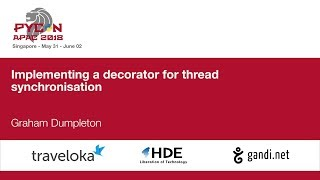 Implementing a decorator for thread synchronisation - PyCon APAC 2018
