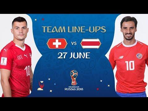 LINEUPS – SWITZERLAND V COSTA RICA - MATCH 42 @ 2018 FIFA World Cup™