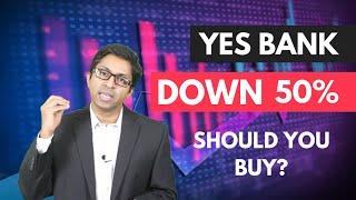 Yes Bank Down 50% - Should You Buy? [Hindi]