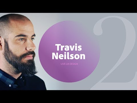 Live UI/UX Design With Travis Neilson 2/3