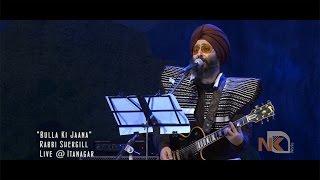 Bulla Ki Jaana | Rabbi Shergill | Live in Itanagar