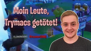I killed Trymacs! Moin people Trymacs here! (actually not lul - Fortnite Battle Royale)