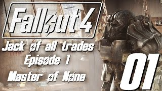 Fallout 4: Jack of All Trades - 01 - Master of None