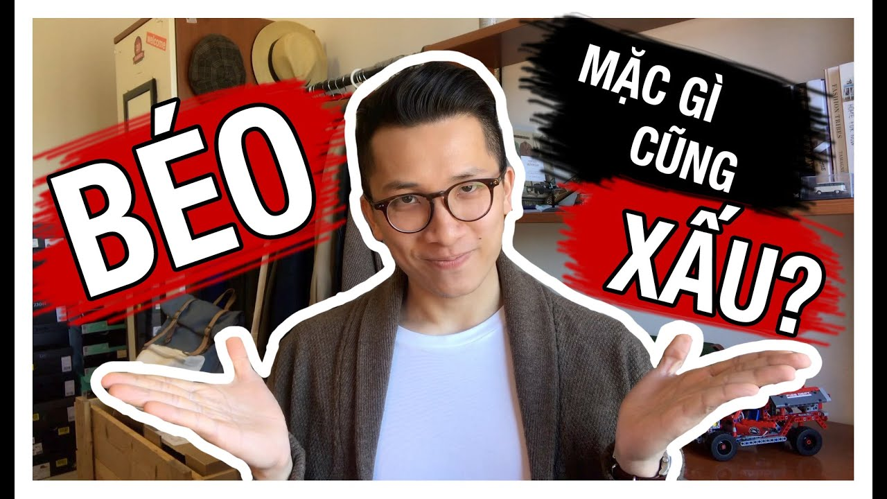 """BÉO THÌ MẶC GÌ CŨNG XẤU?"" 