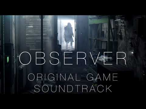 Observer - Game Soundtrack - Ambient Mix (Depth Of Field Mix)