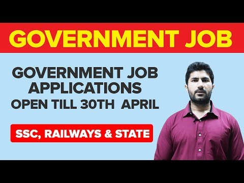 Government Job Applications Open Till 30th April, 2018: SSC, Banking and State