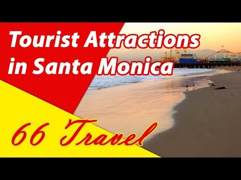 List 8 Tourist Attractions in Santa Monica, California | Travel to United States